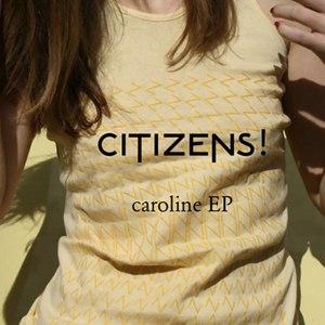 Citizens! альбом Caroline