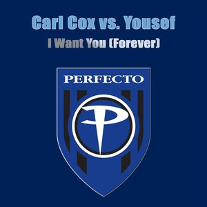 Альбом Carl Cox I Want You (Forever)