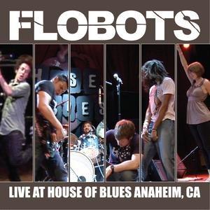 Flobots альбом Live At House Of Blues - Anaheim, CA