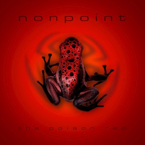 Nonpoint альбом The Poison Red