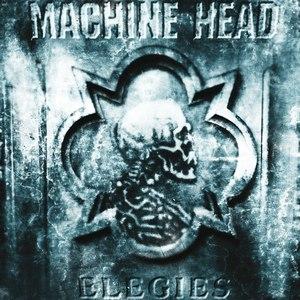 MACHINE HEAD альбом Elegies