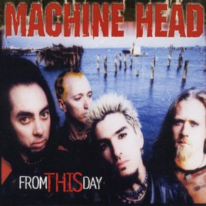 MACHINE HEAD альбом From This Day