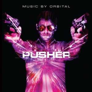 Orbital альбом Pusher (Original Motion Picture Soundtrack)