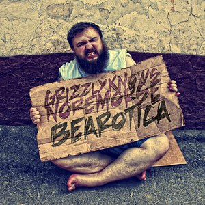 Grizzly Knows No Remorse альбом Bearotica