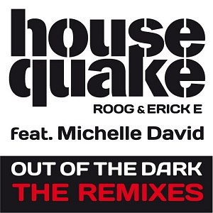 Housequake альбом Out Of The Dark (The Remixes)