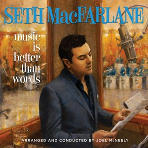Seth MacFarlane альбом Music Is Better Than Words
