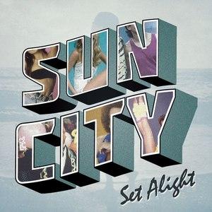 Sun City альбом Set Alight