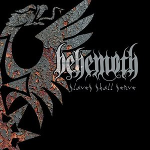 Behemoth альбом Slaves Shall Serve