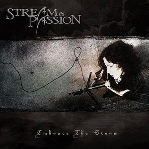 Stream Of Passion альбом Embrace The Storm