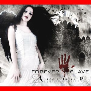 Forever Slave альбом Alices Inferno
