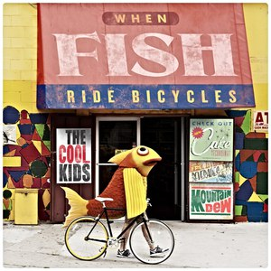 The Cool Kids альбом When Fish Ride Bicycles