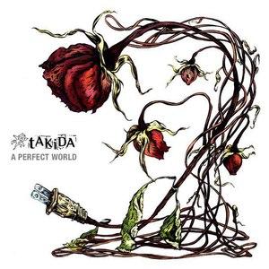 Takida альбом A Perfect World