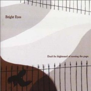 Bright Eyes альбом Don't Be Frightened Of Turning The Page EP