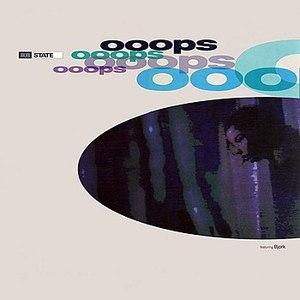 808 State альбом Ooops featuring Björk