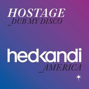 Hostage альбом Dub My Disco