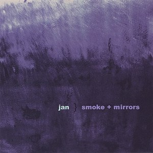 jan альбом Smoke and Mirrors