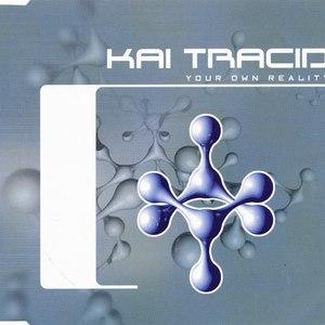 Kai Tracid альбом Your Own Reality