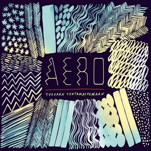 Aero альбом Turvaan Tuntemattomaan