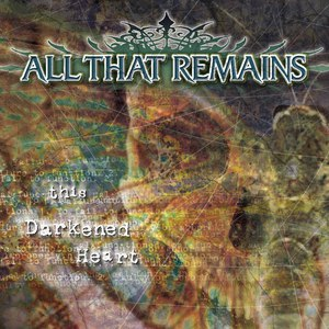All That Remains альбом This Darkened Heart