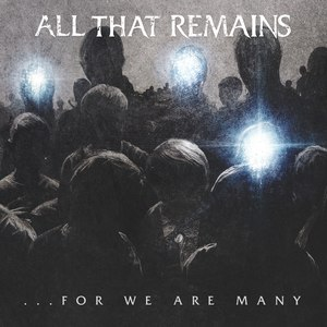 All That Remains альбом ...For We Are Many