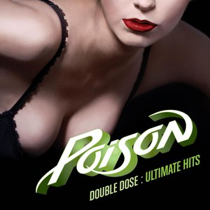 Poison альбом Double Dose: Ultimate Hits
