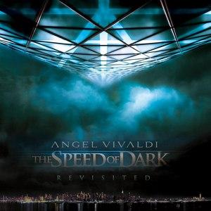 Angel Vivaldi альбом The Speed of Dark: Revisited