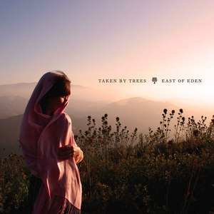 Taken By Trees альбом East Of Eden