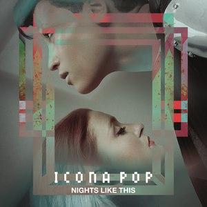 Icona Pop альбом Nights Like This