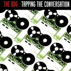 The Bug альбом Tapping The Conversation
