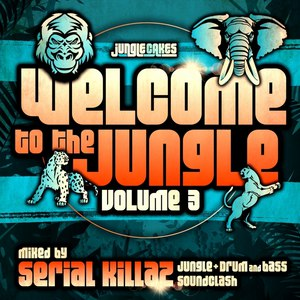 Serial Killaz альбом Welcome To The Jungle, Vol. 3: The Ultimate Jungle Cakes Drum & Bass Compilation