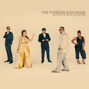 The Foreign Exchange альбом Tales From The Land Of Milk And Honey
