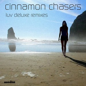 Cinnamon Chasers альбом Luv Deluxe Remixes