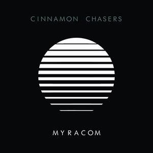 Cinnamon Chasers альбом Myracom