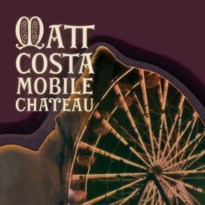 matt costa альбом Mobile Chateau
