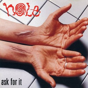 Hole альбом Ask For It