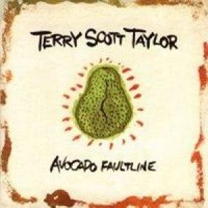 Terry Scott Taylor альбом Avocado Faultline