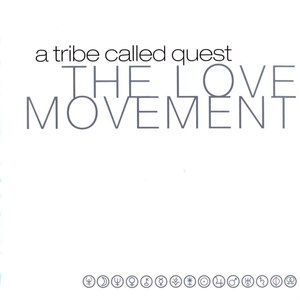 A Tribe Called Quest альбом The Love Movement