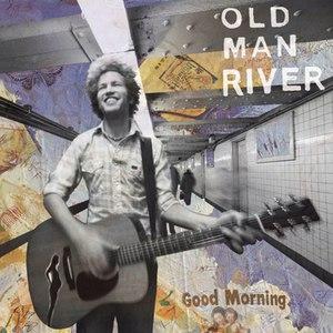 Old Man River альбом Good Morning
