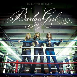 BarlowGirl альбом How Can We Be Silent