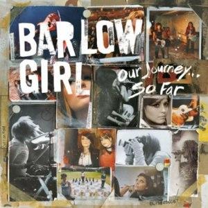 BarlowGirl альбом Our Journey... So Far