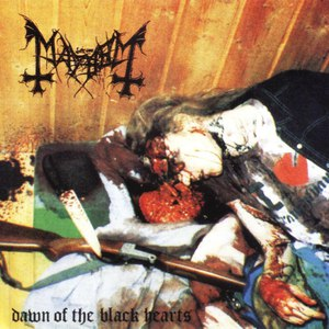 Mayhem альбом Dawn of the Black Hearts