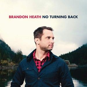 Brandon Heath альбом No Turning Back