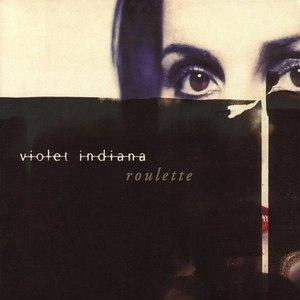 Violet Indiana альбом Roulette