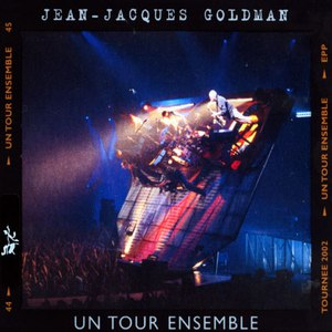 Jean-Jacques Goldman альбом Un Tour Ensemble