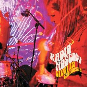 Radio Moscow альбом Live! In California