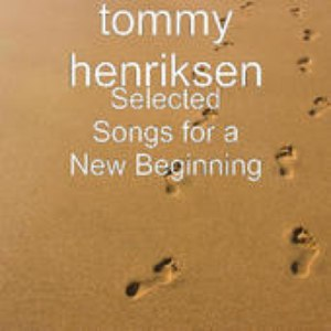 Tommy Henriksen альбом Selected Songs For A New Beginning