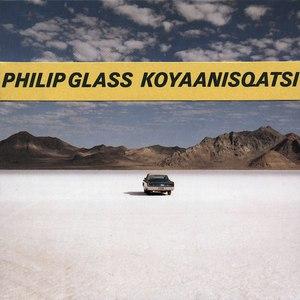 Philip Glass альбом Koyaanisqatsi (Soundtrack)