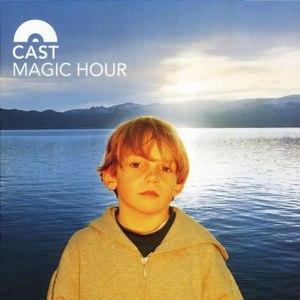 Cast альбом Magic Hour