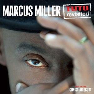 Marcus Miller альбом Tutu Revisited (feat. Christian Scott) [Live]
