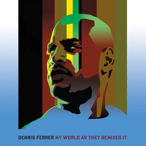 Dennis Ferrer альбом My World As They Remixed It